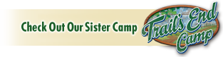 Check out Trail's End Camp, our seven week summer camp!